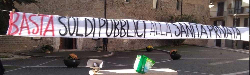 21 nov 2020 Presidio ALBANO: Basta Soldi Pubblici alla Sanità Privata