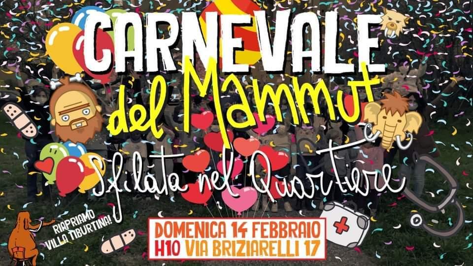 14 feb 2021 CARNEVALE MAMMUT! (Riapriamo Villa Tiburtina)