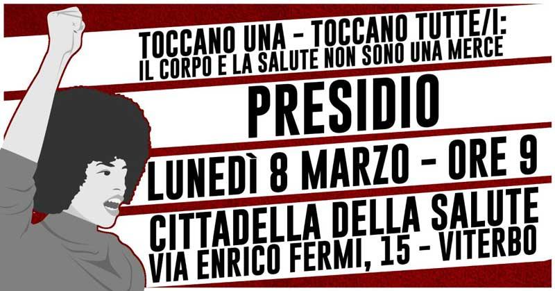 8 mar 2021 Toccano una, toccano tutte! Presidio Viterbo